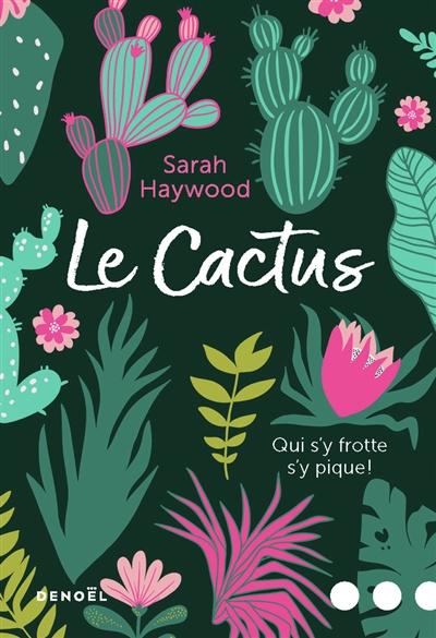 Cactus (Le)   Haywood, Sarah. Auteur