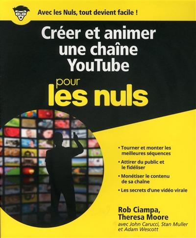Créer et animer une chaîne YouTube / Rob Ciampa et Theresa Moore | Ciampa, Rob. Auteur