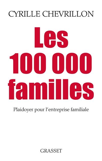 Les 100.000 familles : plaidoyer pour l'entreprise familiale