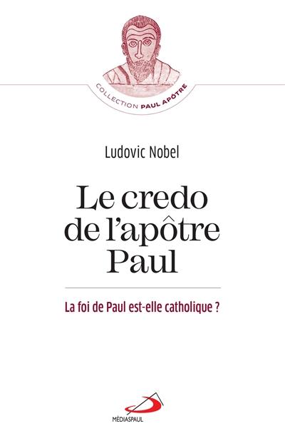 Le credo de l'apôtre Paul : la foi de Paul est-elle catholique ?