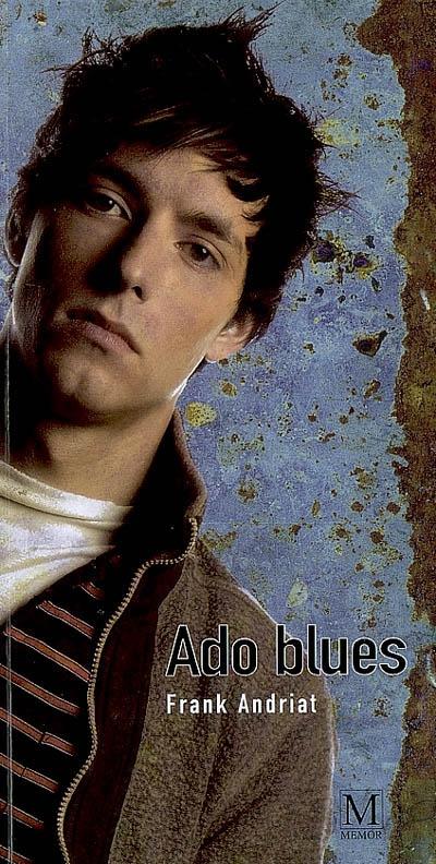 Ado blues : récits / Frank Andriat | Andriat, Frank. Auteur