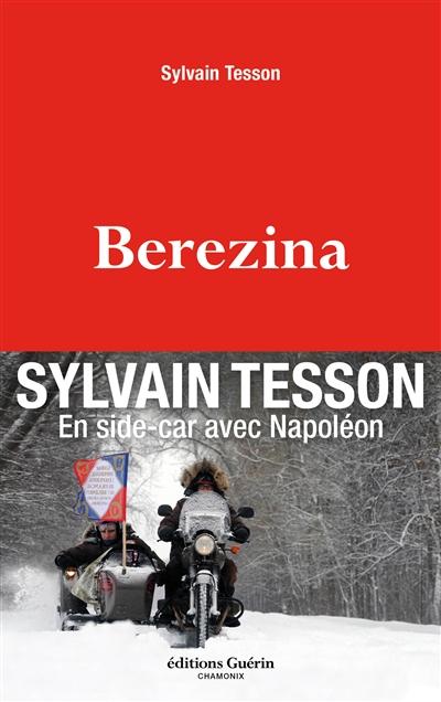 Berezina / Sylvain Tesson | Tesson, Sylvain (1972-....). Auteur