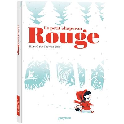 Le Petit Chaperon rouge   Thomas Baas (1975-....). Illustrateur