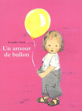 Un amour de ballon | Sakaï, Komako. Auteur