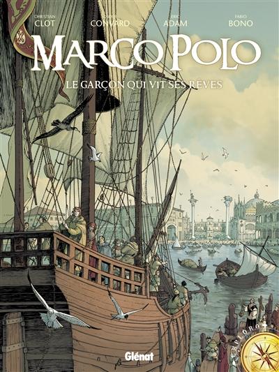 Marco Polo : le garçon qui vit ses rêves. 1 |