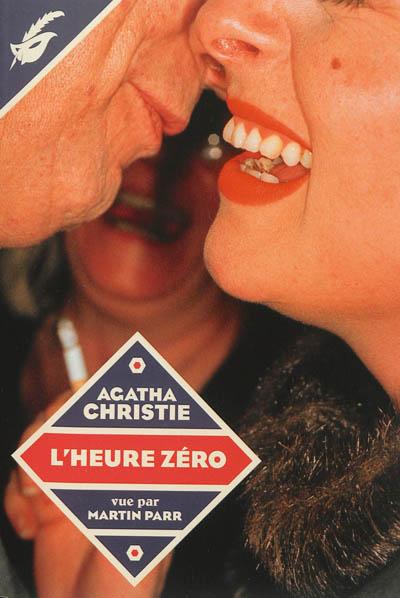 L' heure zéro / Agatha Christie | Christie, Agatha (1890-1976). Auteur