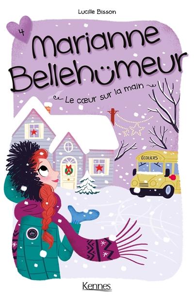 Marianne Bellehumeur. Vol. 4. Le coeur sur la main