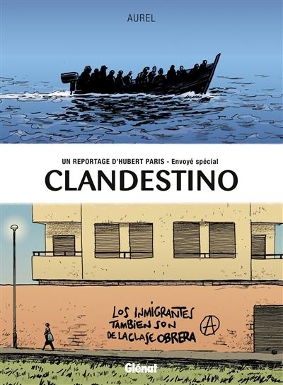 Clandestino : un reportage d'Hubert Paris, envoyé spécial   Aurel (1980-....). Auteur