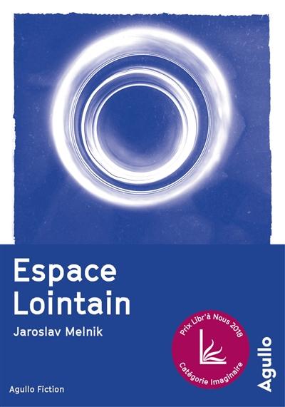 Espace lointain / Jaroslav Melnik | Melnik, Jaroslav (1959-....). Auteur