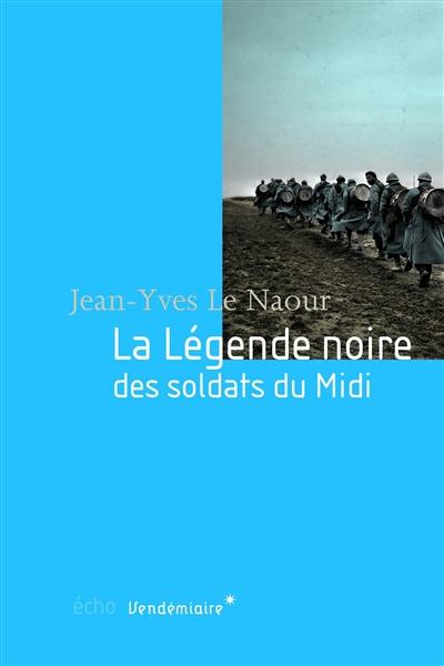 La légende noire des soldats du Midi