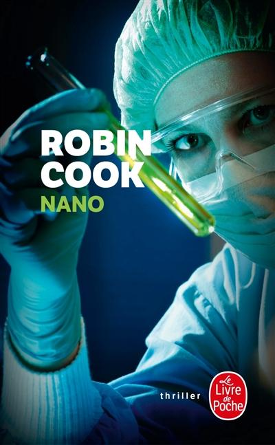 Nano : roman / Robin Cook | Cook, Robin (1940-....). Auteur