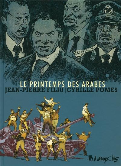 Le printemps des Arabes / scénario Jean-Pierre Filiu | Filiu, Jean-Pierre (1961-....). Auteur