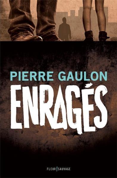 Enragés | Pierre Gaulon (1983-....). Auteur