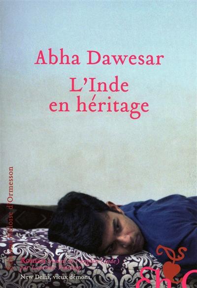 Inde en héritage (L') | Dawesar, Abha. Auteur