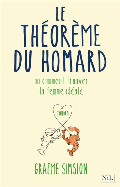 Le théorème du homard : Ou comment trouver la femme idéale | Simsion, Graeme. Auteur