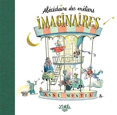 Abécédaire des métiers imaginaires | Montel, Anne - illustrateur. Auteur