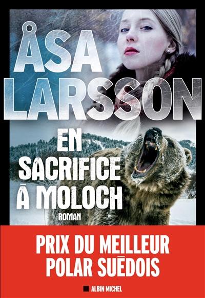 En sacrifice à Moloch / Asa Larsson | Larsson, Asa (1966-....). Auteur