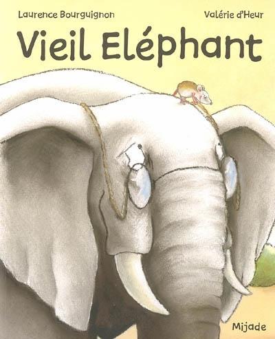 Vieil éléphant | Bourguignon, Laurence (1963-....). Auteur