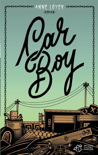 Car boy / Anne Loyer | Loyer, Anne. Auteur
