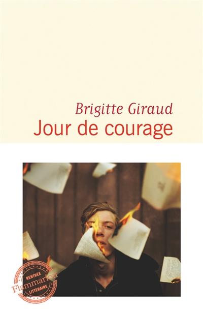 Jour de courage : roman / Brigitte Giraud | Giraud, Brigitte (1960-...). Auteur
