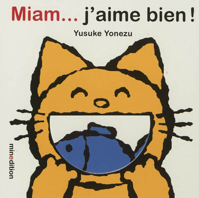 Miam, j'aime bien ! / Yusuke Yonezu | Yonezu, Yusuke (1982-....). Auteur