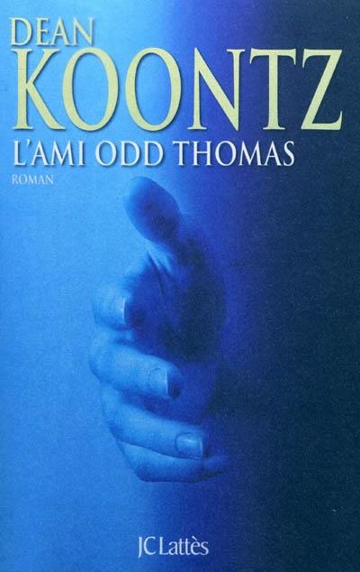 ami Odd Thomas (L') : roman | Koontz, Dean Ray (1945-....). Auteur
