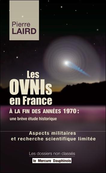 Les ovnis en France à la fin des années 1970 : une brève étude historique. Vol. 2. Aspects militaires et recherche scientifique limitée