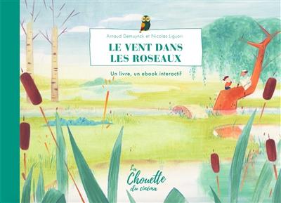 Le vent dans les roseaux : un livre, un ebook interactif
