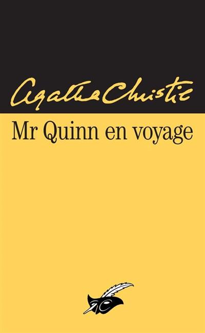 Mr Quinn en voyage / Agatha Christie   Christie, Agatha (1890-1976). Auteur