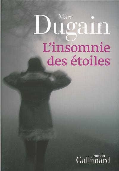 L' insomnie des étoiles / Marc Dugain   Dugain, Marc (1957-....). Auteur