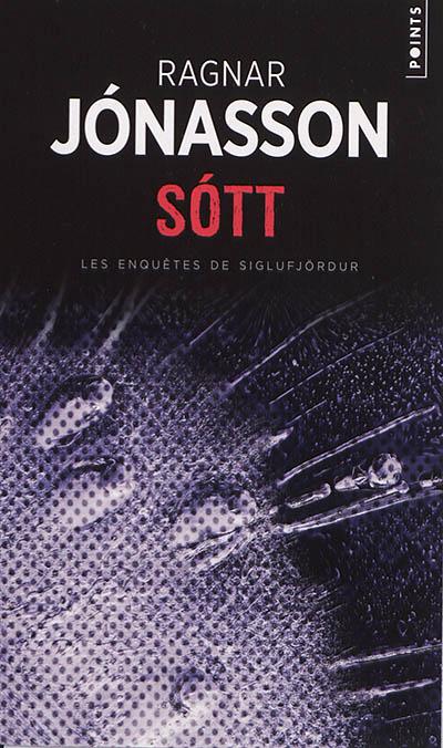 Sott : les enquêtes de Siglufjördur : roman | Ragnar Jonasson (1976-....). Auteur
