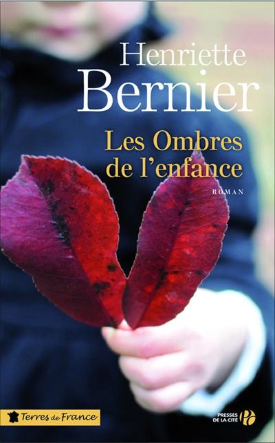 Les ombres de l'enfance / Henriette Bernier | BERNIER, Henriette. Auteur