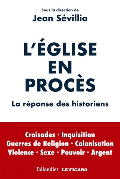 L' Eglise en procès : la réponse des historiens  