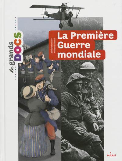Première Guerre mondiale (La) | Le Loarer, Bénédicte. Auteur
