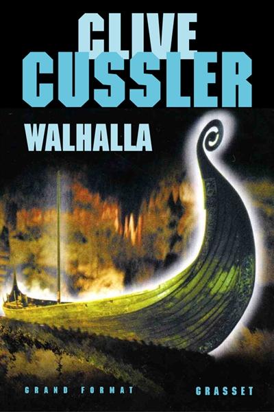 Walhalla : roman / Clive Cussler   Cussler, Clive (1931-....). Auteur