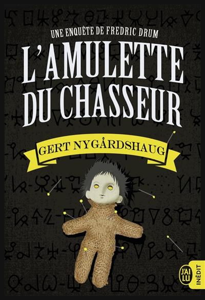 L' amulette du chasseur : roman | Nygardshaug, Gert (1946-....). Auteur