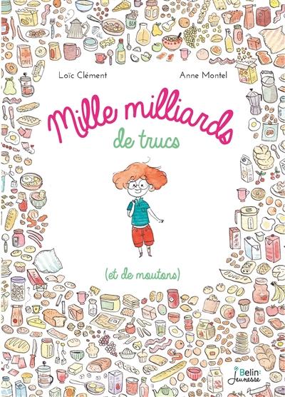 Mille milliards de trucs, et de moutons / Loïc Clément, Anne Montel   Clément, Loïc. Auteur