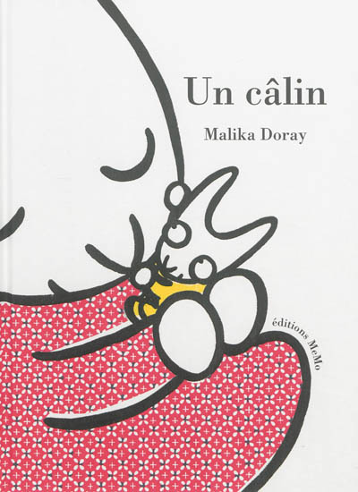 Un câlin / Malika Doray | Doray, Malika (1974-....). Auteur