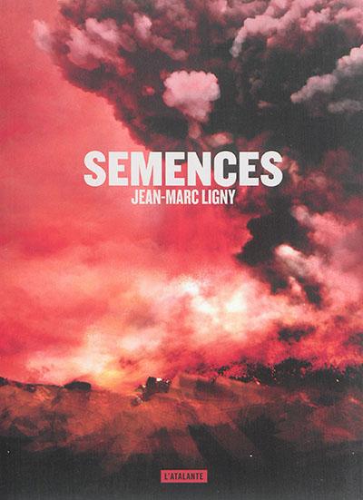 Semences / Jean-Marc Ligny | Ligny, Jean-Marc (1956-...). Auteur