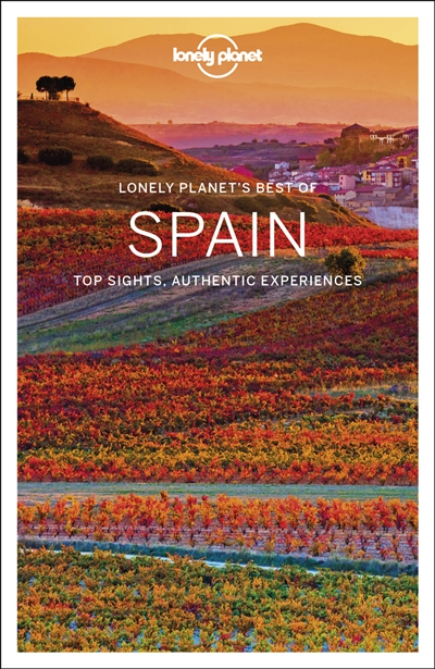 Lonely planet's best of Spain : top sights, authentic experiences