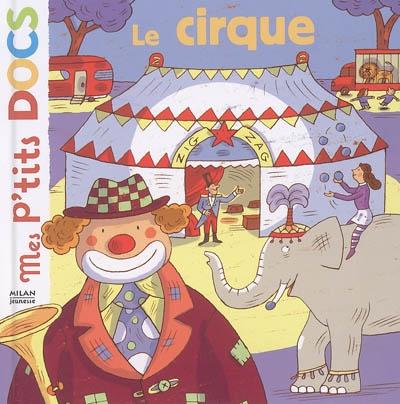 Le cirque / texte de Stéphanie Ledu | Ledu, Stéphanie (1966-....). Auteur