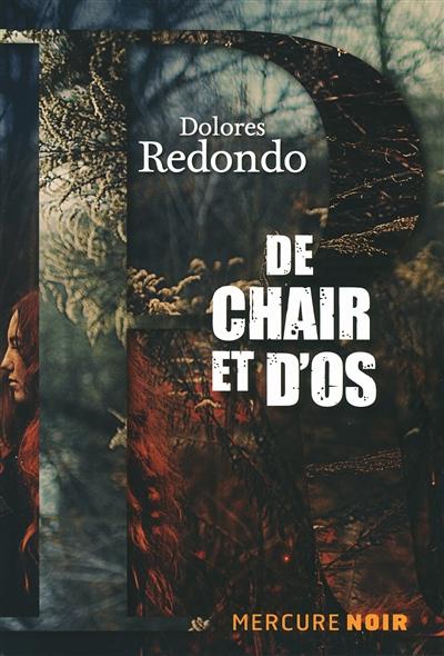 De chair et d'os : roman   Redondo, Dolores (1969-....). Auteur