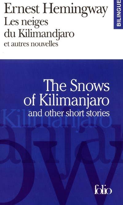 The snows of Kilimandjaro : and other short stories / Ernest Hemingway | Hemingway, Ernest (1899-1961). Auteur