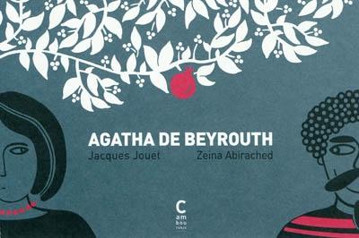 Agatha de Beyrouth   Jouet, Jacques (1947-....). Auteur