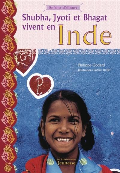 Shubha, Jyoti et Bhagat vivent en Inde   Godard, Philippe (1959-....). Auteur