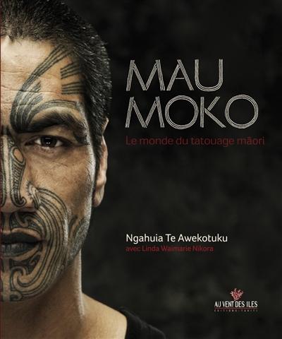 Mau Moko : le monde du tatouage maori | Te Awekotuku, Ngahuia (1949-....). Auteur