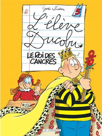 Le Roi des cancres | Zidrou (1962-....). Auteur
