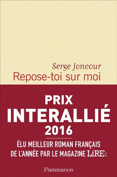 Repose-toi sur moi | Joncour, Serge (1961-....). Auteur