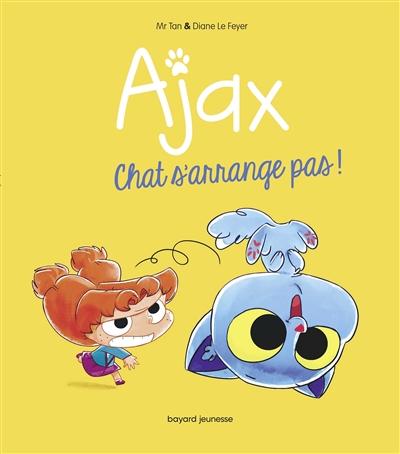 Ajax. Vol. 2. Chat s'arrange pas !