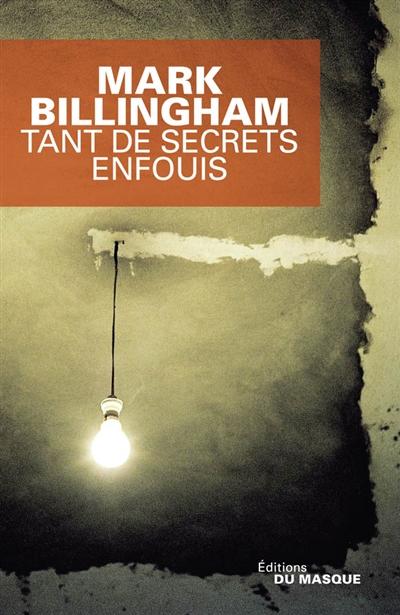 Tant de secrets enfouis / Mark Billingham | Billingham, Mark. Auteur